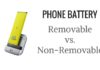 Removable vs. Non Removable battery