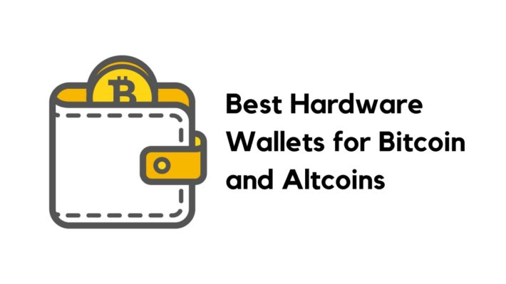 Best Hardware Wallets for Bitcoin and Altcoins