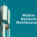 Mobile Network Mythbusters